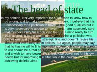 In my opinion, it is very important for a politician to know how to do wrong,
