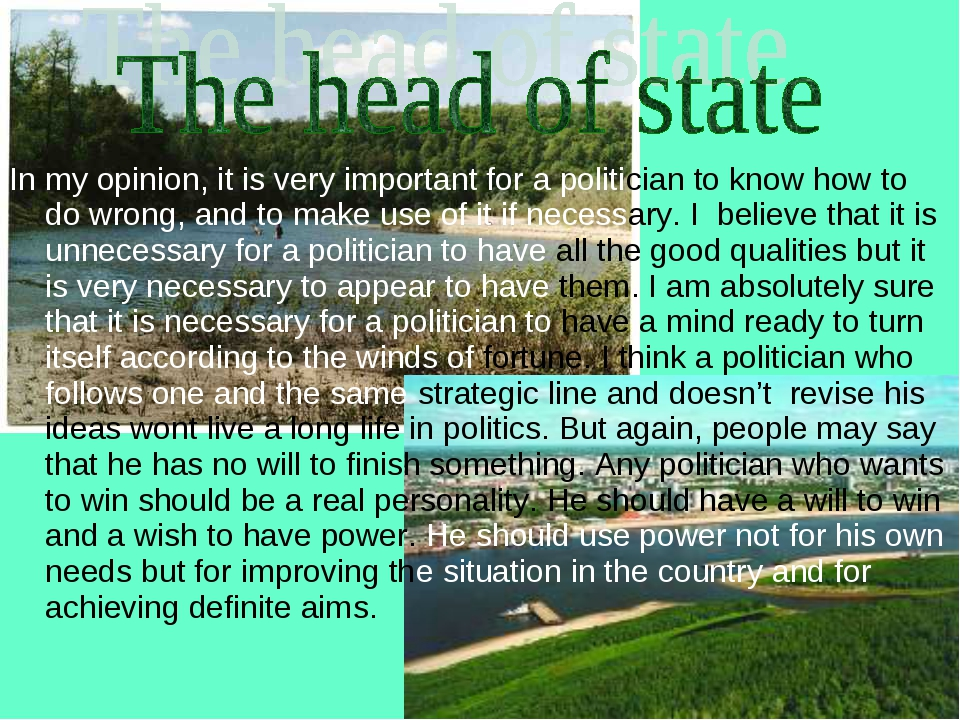 In my opinion, it is very important for a politician to know how to do wrong,...