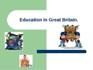 Education in Great Britain.