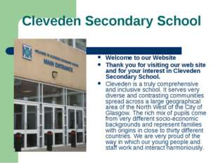Cleveden Secondary School Welcome to our Website Thank you for visiting our w