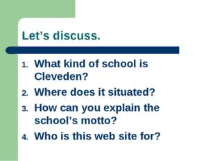 Let's discuss. What kind of school is Cleveden? Where does it situated? How c