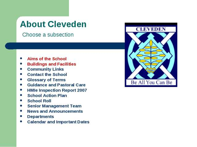 About Cleveden Choose a subsection Aims of the School Buildings and Facilitie...