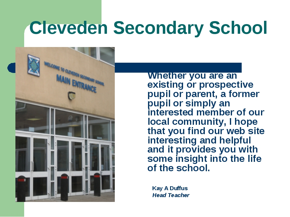 Cleveden Secondary School Whether you are an existing or prospective pupil or...