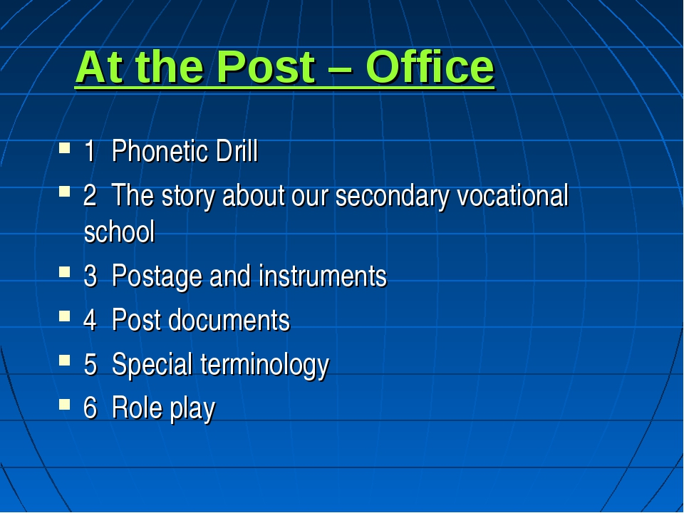 At the Post – Office 1 Phonetic Drill 2 The story about our secondary vocatio...