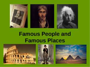 Famous People and Famous Places