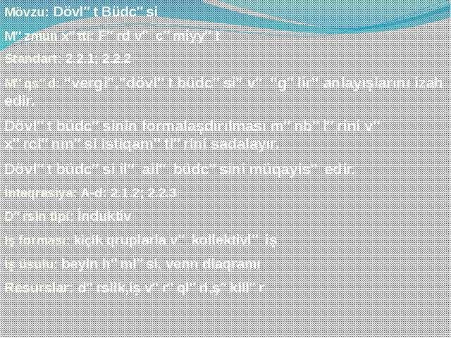Mövzu: Dövlət Büdcəsi Məzmun xətti: Fərd və cəmiyyət Standart: 2.2.1; 2.2.2 M...