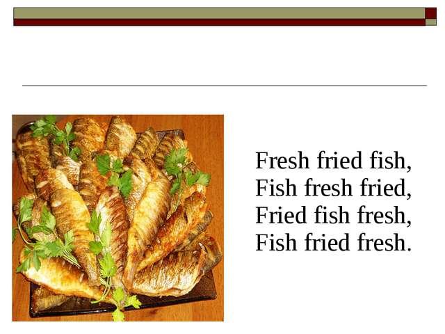 Fresh fried fish, Fish fresh fried, Fried fish fresh,...