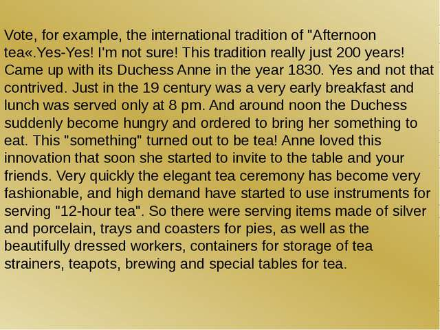 "Vote, for example, the international tradition of ""Afternoon tea«.Yes-Yes! I'..."