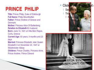 PRINCE PHILIP Title: Prince Philip, Duke of Edinburgh Full Name: Philip Mount