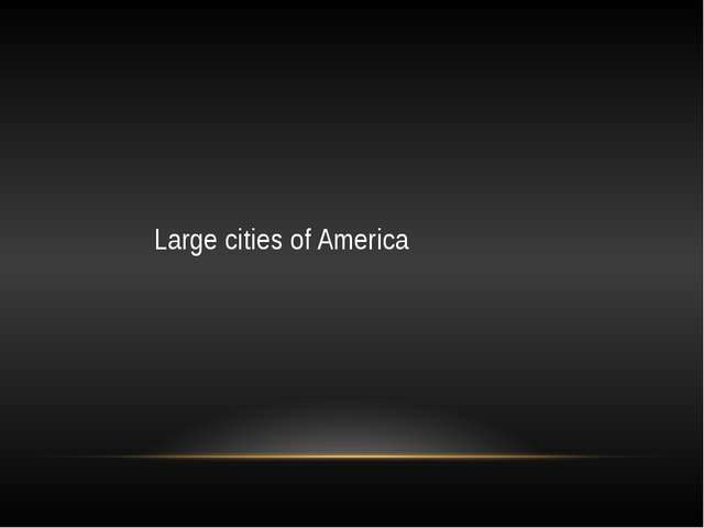Large cities of America