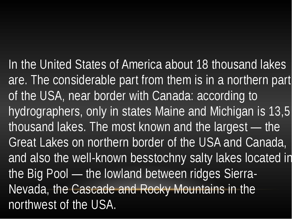 In the United States of America about 18 thousand lakes are. The considerable...