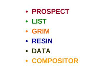 • PROSPECT • LIST • GRIM • RESIN • DATA • COMPOSITOR magazine