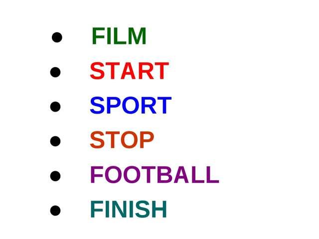 ● FILM ● START ● SPORT ● STOP ● FOOTBALL ● FINISH
