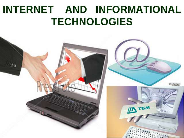 INTERNET AND INFORMATIONAL TECHNOLOGIES
