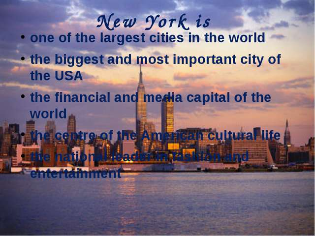 New York is one of the largest cities in the world the biggest and most impor...