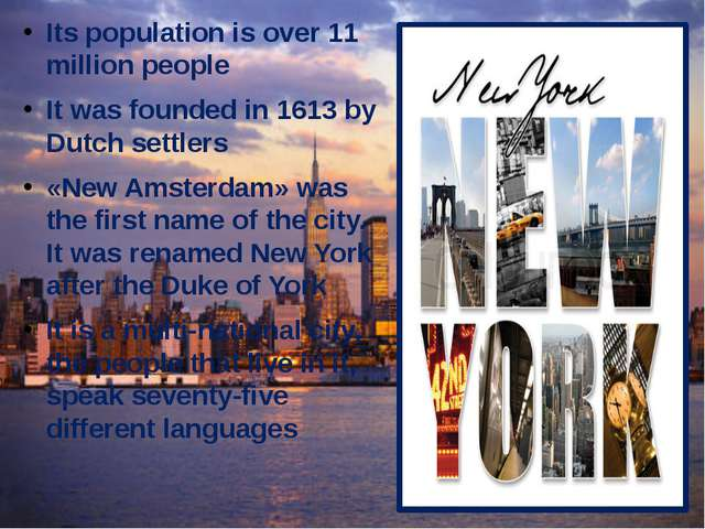 Its population is over 11 million people It was founded in 1613 by Dutch sett...