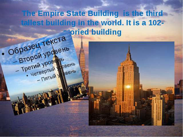 The Empire State Building is the third tallest building in the world. It is a...
