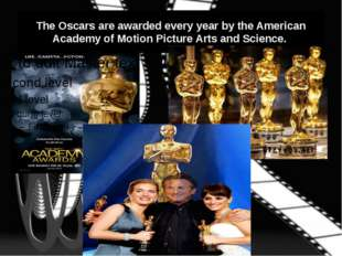The Oscars are awarded every year by the American Academy of Motion Picture A