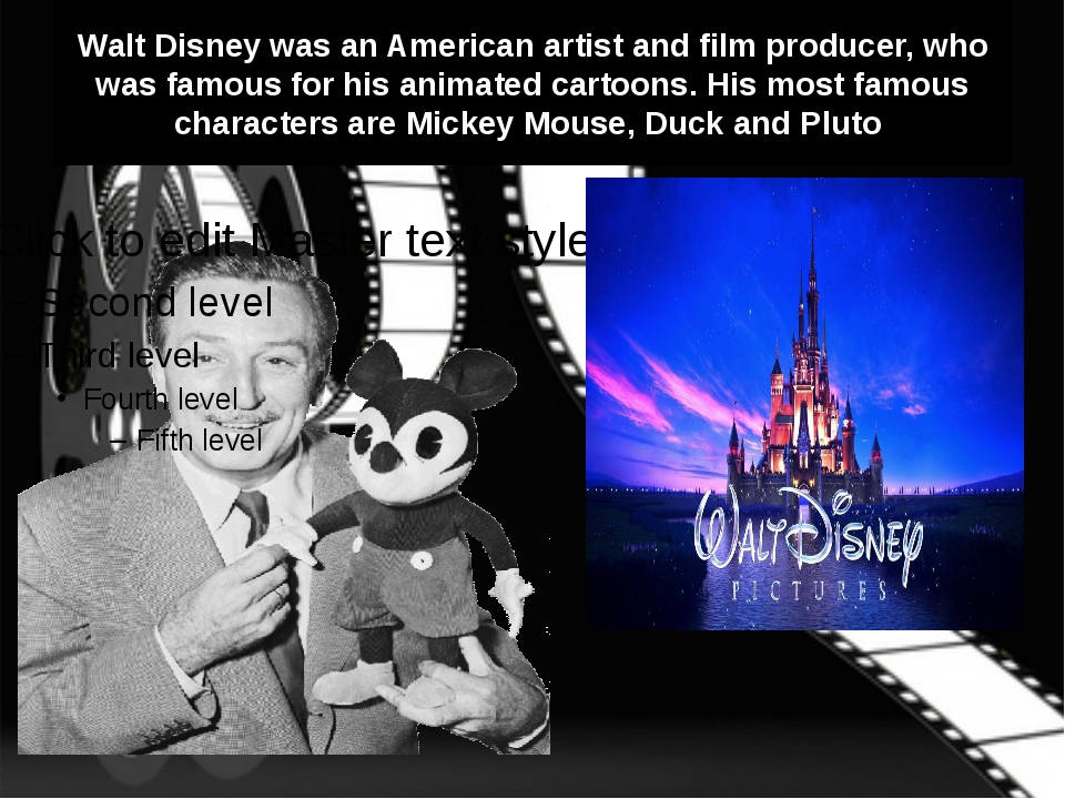 Walt Disney was an American artist and film producer, who was famous for his...