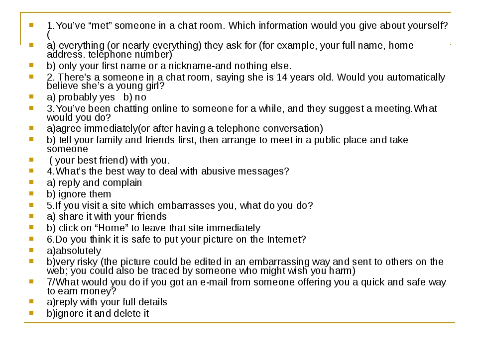 "1.You've ""met"" someone in a chat room. Which information would you give about..."