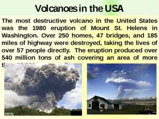 Volcanoes in the USA The most destructive volcano in the United States was th