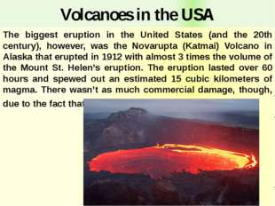Volcanoes in the USA The biggest eruption in the United States (and the 20th