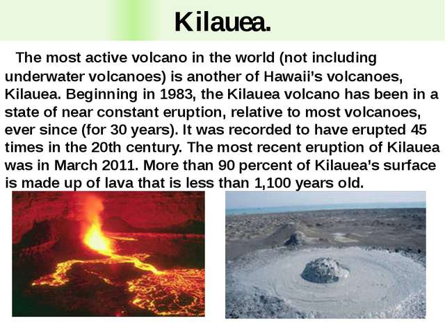 Kilauea. The most active volcano in the world (not including underwater volca...