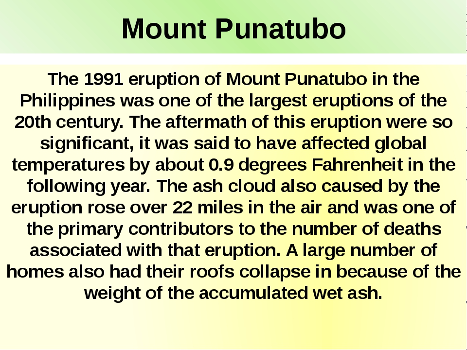 Mount Punatubo The 1991 eruption of Mount Punatubo in the Philippines was one...