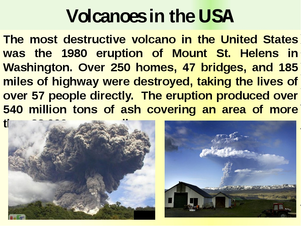 Volcanoes in the USA The most destructive volcano in the United States was th...
