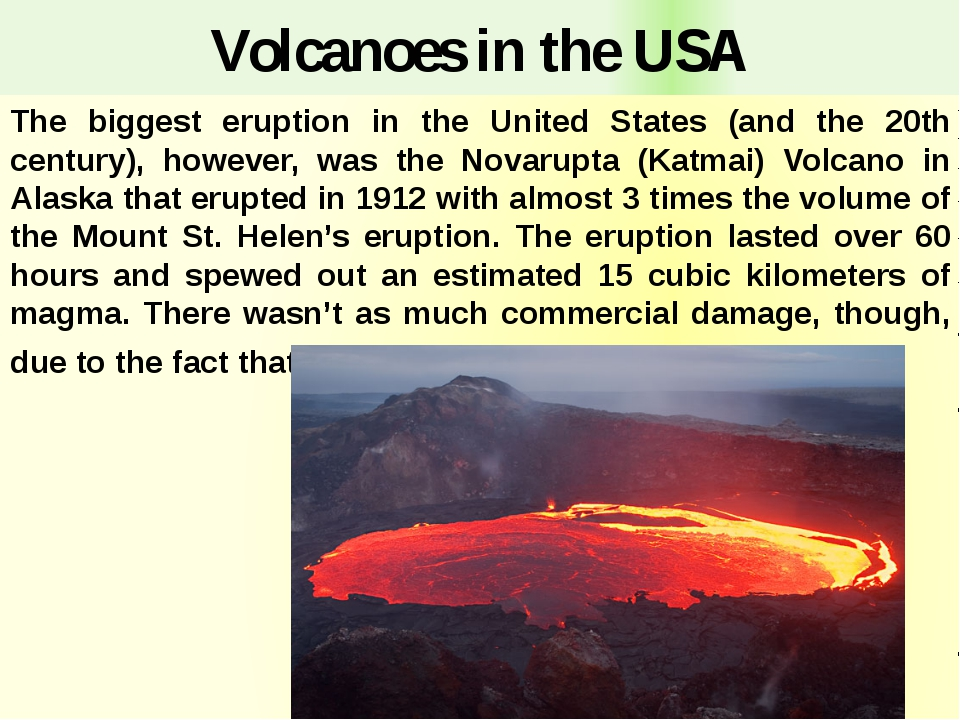 Volcanoes in the USA The biggest eruption in the United States (and the 20th...