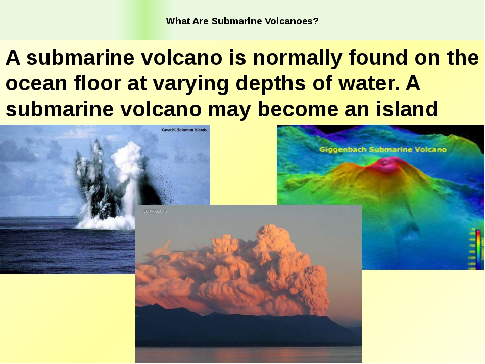 What Are Submarine Volcanoes? A submarine volcano is normally found on the o...