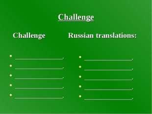 Challenge ______________. ______________. ______________. ______________. ___