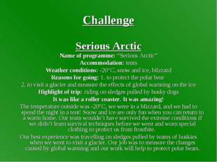 "Challenge Serious Arctic Name of programme: ""Serious Arctic"" Accommodation: t"
