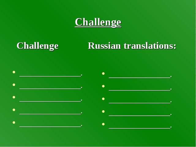 Challenge ______________. ______________. ______________. ______________. ___...