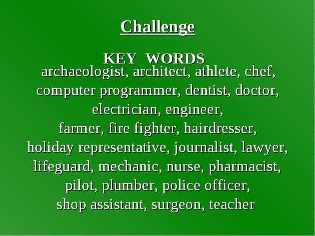Challenge archaeologist, architect, athlete, chef, computer programmer, denti...