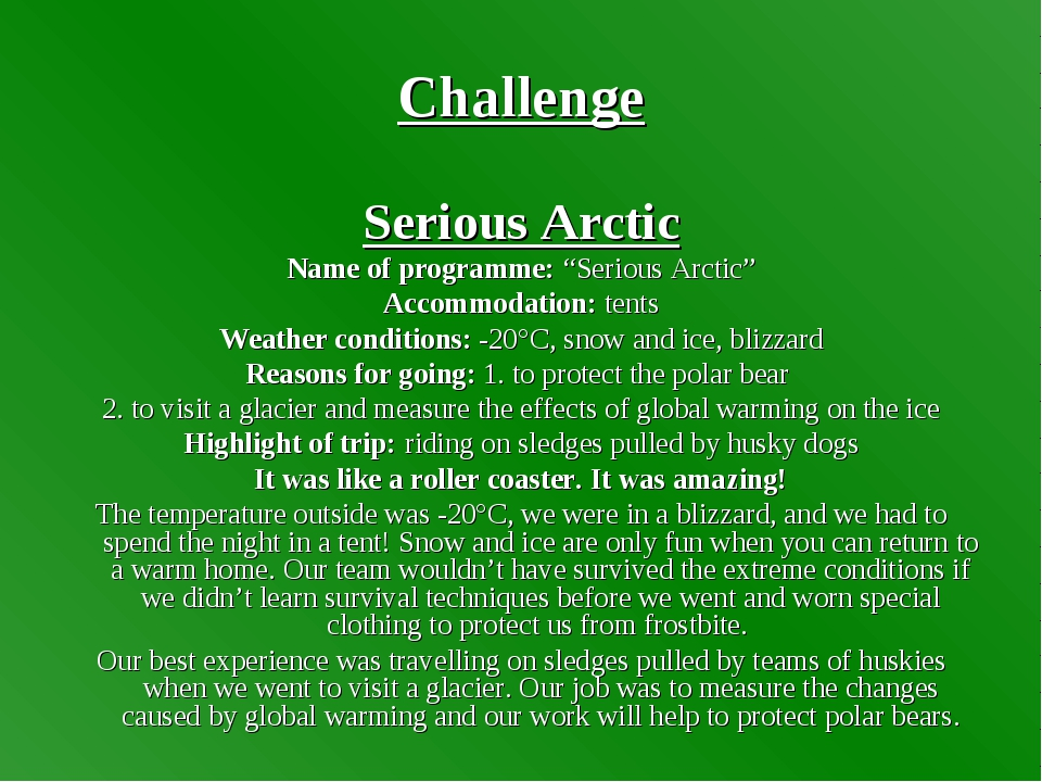 "Challenge Serious Arctic Name of programme: ""Serious Arctic"" Accommodation: t..."