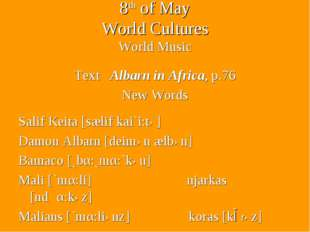 8th of May World Cultures World Music Text Albarn in Africa, p.76 New Words S