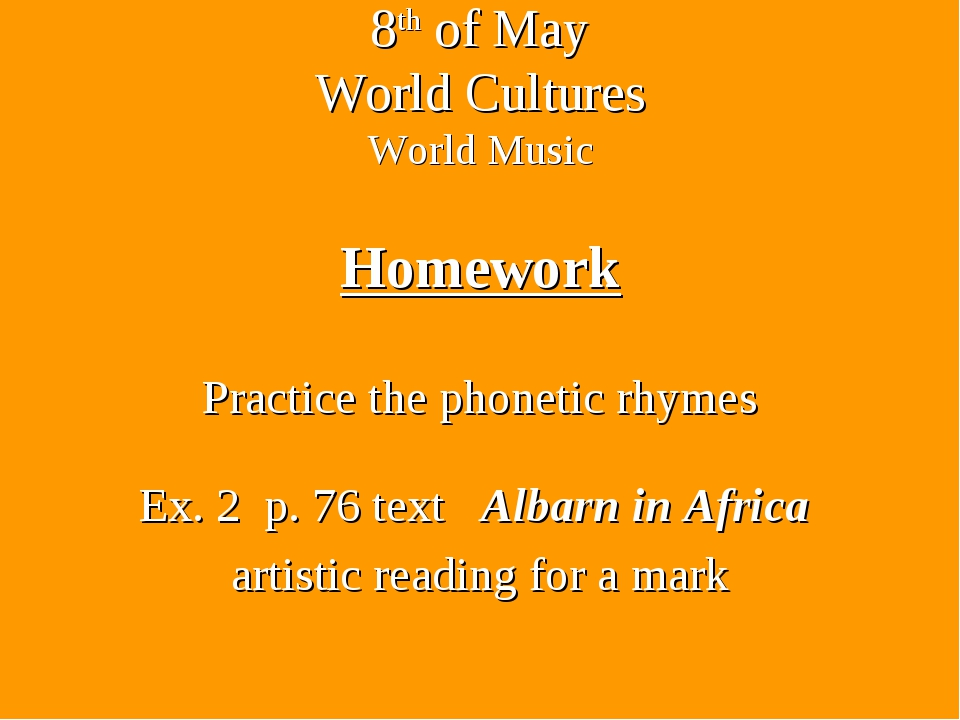 8th of May World Cultures World Music Homework Practice the phonetic rhymes E...