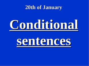 Conditional sentences 20th of January