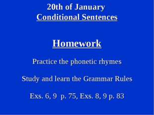 20th of January Conditional Sentences Homework Practice the phonetic rhymes S