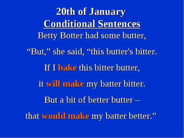 "20th of January Conditional Sentences Betty Botter had some butter, ""But,"" sh..."