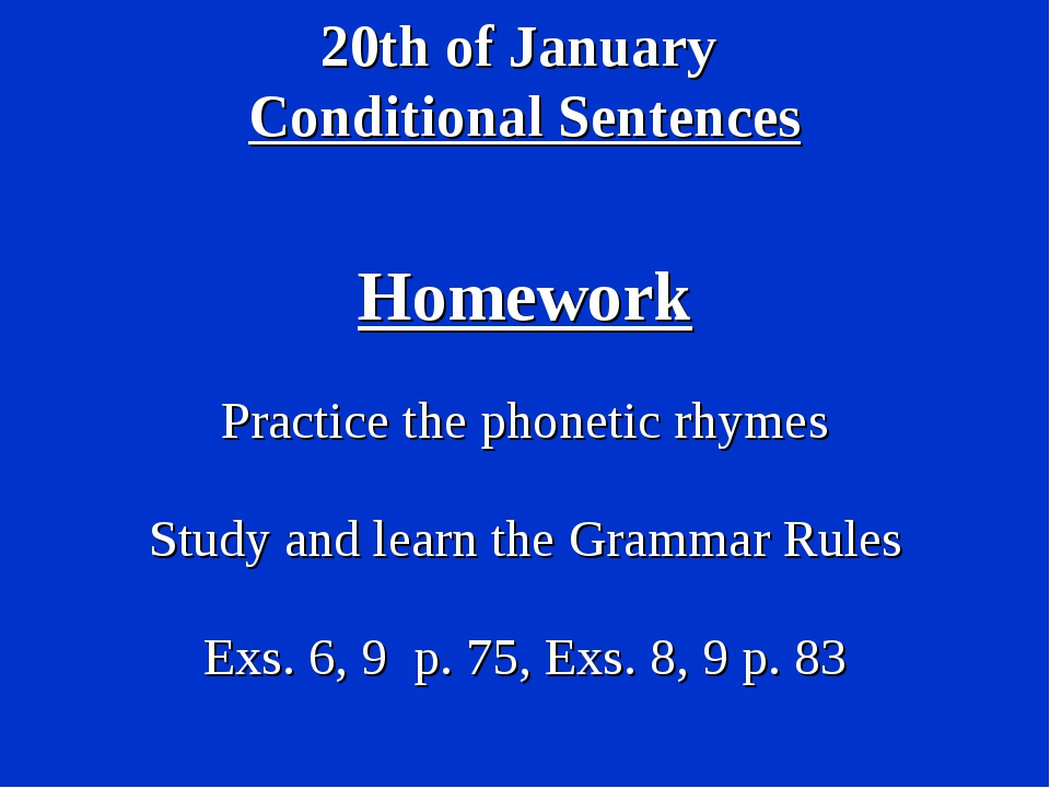 20th of January Conditional Sentences Homework Practice the phonetic rhymes S...