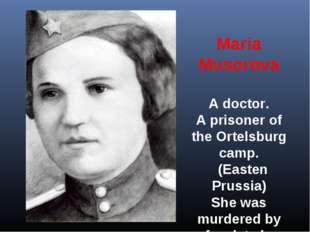 Maria Musorova A doctor. A prisoner of the Ortelsburg camp.  (Easten Prussia