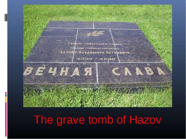 The grave tomb of Hazov