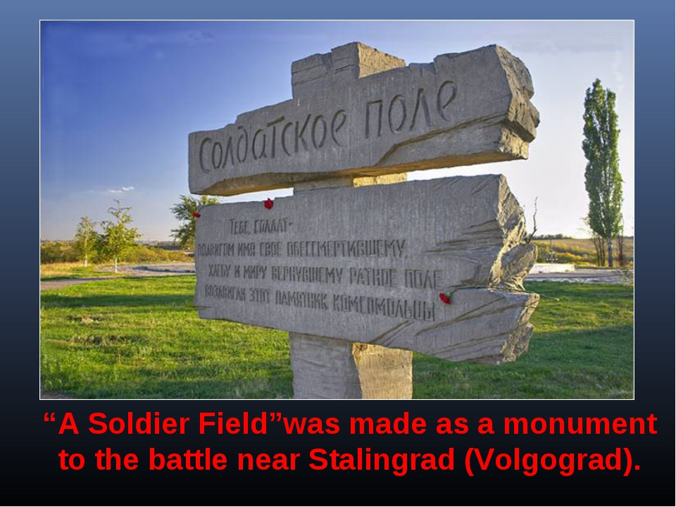 """""""A Soldier Field""""was made as a monument to the battle near Stalingrad (Volgog..."""