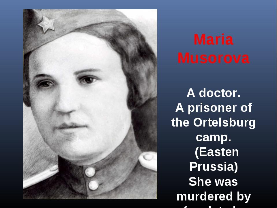 Maria Musorova A doctor. A prisoner of the Ortelsburg camp.  (Easten Prussia...