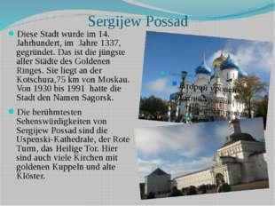 Sergijew Possad Diese Stadt wurde im 14. Jahrhundert, im Jahre 1337, gegründe