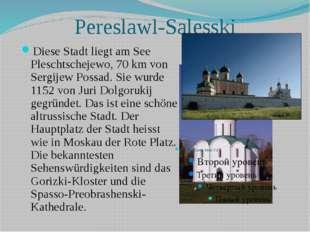 Pereslawl-Salesski Diese Stadt liegt am See Pleschtschejewo, 70 km von Sergij