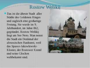 Rostow Welikij Das ist die älteste Stadt aller Städte des Goldenen Ringes und
