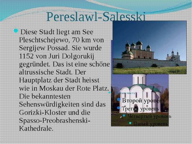 Pereslawl-Salesski Diese Stadt liegt am See Pleschtschejewo, 70 km von Sergij...